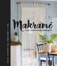 Makramé – knyt, virka & skapa med garn