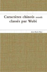 Caract res Chinois Usuels Class s Par Wubi