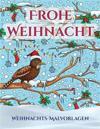 Weihnachts-Malvorlagen: Ein Buch Über Das Malen (Malen) Von Erwachsenen Mit 30 Einzigartigen Seiten Zum Malen Von Weihnachten: Ein Tolles Weih