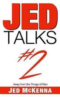 Jed Talks #2