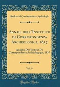 Annali dell'Instituto di Corrispondenza Archeologica, 1837, Vol. 9