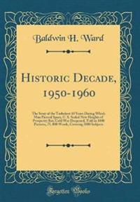 Historic Decade, 1950-1960