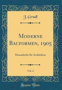 Moderne Bauformen, 1905, Vol. 4