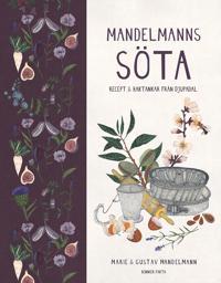 Mandelmanns sötsaker : Goda recept och tankar från Djupadal