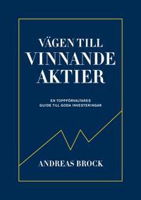 Vägen till vinnande aktier : en toppförvaltarens guide - Andreas Brock | Laserbodysculptingpittsburgh.com