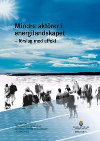 Mindre aktörer i energilandskapet - förslag med effekt. SOU 2018:76 : Slutbetänkande från Utredningen om mindre aktörer i ett energilandskap i förändring (M 2017:04)