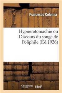 Hypnerotomachie ou Discours du songe de Poliphile