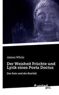 Der Weisheit Fr chte Und Lyrik Eines Poeta Doctus