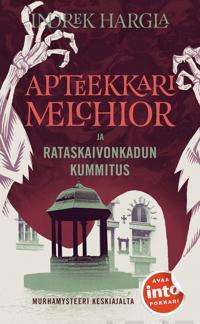 Apteekkari Melchior ja Rataskaivonkadun kummitus