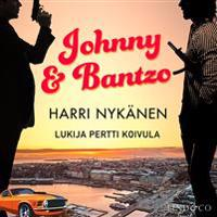 Johnny & Bantzo