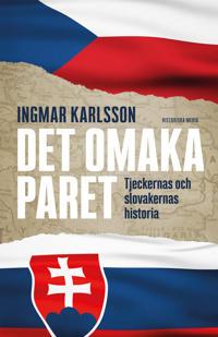 Det omaka paret : Tjeckernas och slovakernas historia