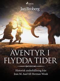 Äventyr i flydda tider: historisk underhållning från Jean M. Auel till Herman Wouk
