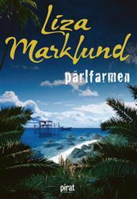 Pärlfarmen - Liza Marklund - böcker (9789164206190)     Bokhandel