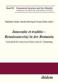 Innovatio Et Traditio - Renaissance(n) in Der Romania. Festschrift F r Franz-Josef Klein Zum 65. Geburtstag