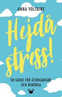 Hejdå stress! : en guide för återhämtare och berörda - Anna Voltaire pdf epub