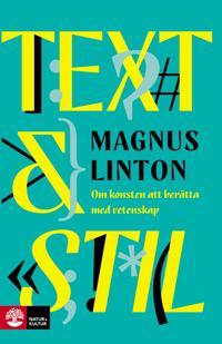 Text & Stil : Konsten att berätta med vetenskap