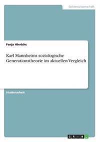 Karl Mannheims soziologische Generationstheorie im aktuellen Vergleich