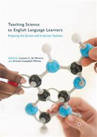 Teaching Science to English Language Learners: Preparing Pre-Service and In-Service Teachers