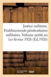 Justice Militaire. Etablissements Pénitentiaires Militaires. Texte