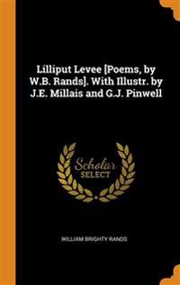 Lilliput Levee [Poems, by W.B. Rands]. With Illustr. by J.E. Millais and G.J. Pinwell