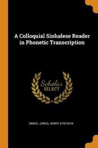A Colloquial Sinhalese Reader in Phonetic Transcription