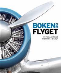 Boken om flyget : flygmaskinens historia i bilder