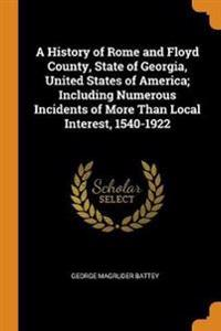 A History of Rome and Floyd County, State of Georgia, United States of America