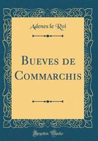 Bueves de Commarchis (Classic Reprint)