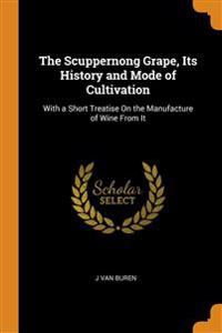 Scuppernong Grape, Its History and Mode of Cultivation