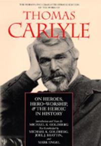 On Heroes, Hero-Worship, & the Heroic in History