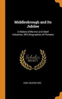 Middlesbrough and Its Jubilee
