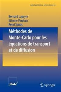 Methodes de Monte-Carlo Pour Les Equations de Transport Et de Diffusion