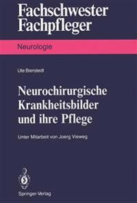 Neurochirurgische Krankheitsbilder und Ihre Pflege