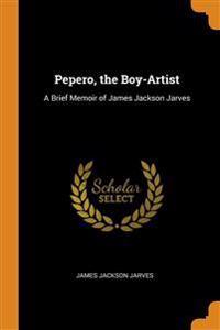 PEPERO, THE BOY-ARTIST: A BRIEF MEMOIR O