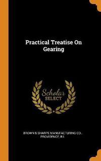 Practical Treatise on Gearing
