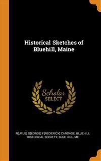HISTORICAL SKETCHES OF BLUEHILL, MAINE