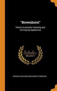 BROWNHOIST : PATENT AUTOMATIC HOISTING