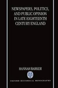 Newspapers, Politics, and Public Opinion in Late Eighteenth-Century England