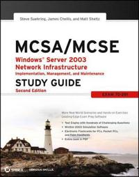 McSa / McSe: Windows Server 2003 Network Infrastructure Implementation, Management, and Maintenance Study Guide: Exam 70-291 [With CDROM]
