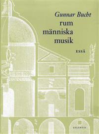 Rum människa musik : essä