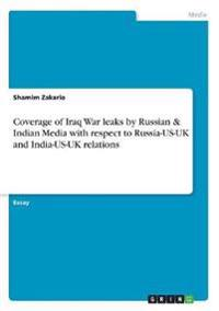 Coverage of Iraq War leaks by Russian & Indian Media with respect to Russia-US-UK and India-US-UK relations
