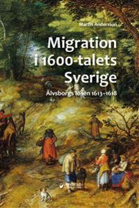 Migration i 1600-talets Sverige : Älvsborgs lösen 1613-1618