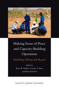 Making Sense of Peace and Capacity-Building Operations: Rethinking Policing and Beyond