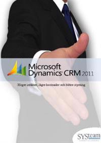 Microsoft Dynamics CRM 2011 : högre intäkter, lägre kostnader och bättre styrning