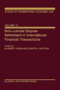 Non-Judicial Dispute Settlement in International Financial Transactions