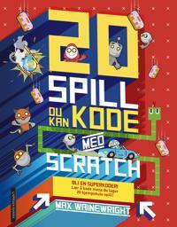 20 spill du kan kode med Scratch - Max Wainewright   Inprintwriters.org