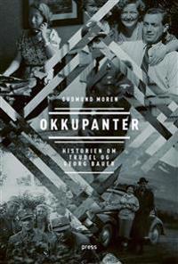 Okkupanter; historien om Trudel og Georg Bauer - Gudmund Moren pdf epub