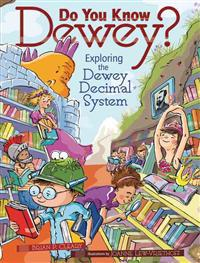Do You Know Dewey?: Exploring the Dewey Decimal System