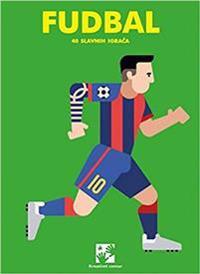 Fudbal : 40 slavnih igraca (serbiska)