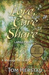Love, Care and Share: A Message for Us All